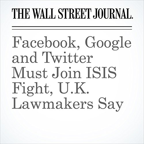 Facebook, Google and Twitter Must Join ISIS Fight, U.K. Lawmakers Say cover art
