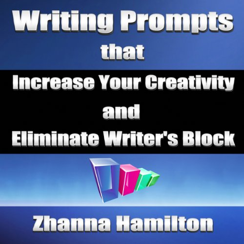 Writing Prompts That Increase Your Creativity and Eliminate Writer's Block audiobook cover art