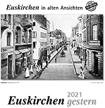 Euskirchen gestern 2021: Euskirchen in alten Ansichten