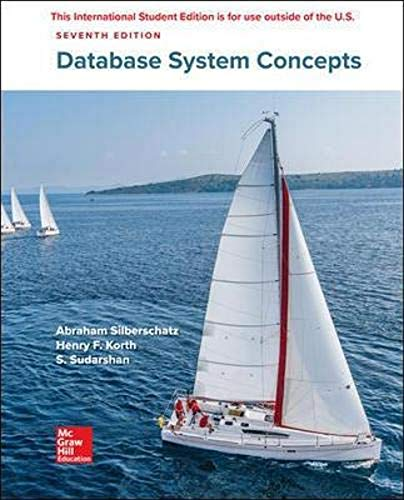 Compare Textbook Prices for Database System Concepts 7 Edition ISBN 9781260084504 by Silberschatz, Abraham,Korth, Henry,Sudarshan, S.
