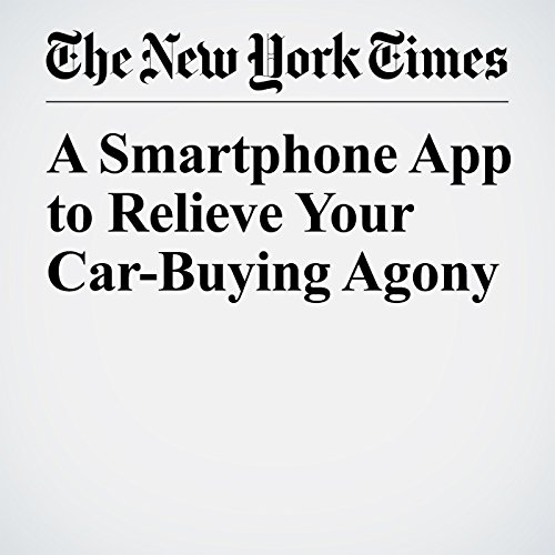 A Smartphone App to Relieve Your Car-Buying Agony copertina