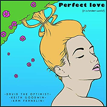 Perfect Love (In A Broken World)