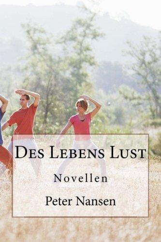 Des Lebens Lust: Novellen