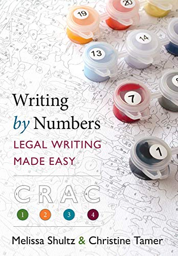 Compare Textbook Prices for Writing by Numbers: Legal Writing Made Easy  ISBN 9781531014438 by Melissa Shultz,Christine Tamer