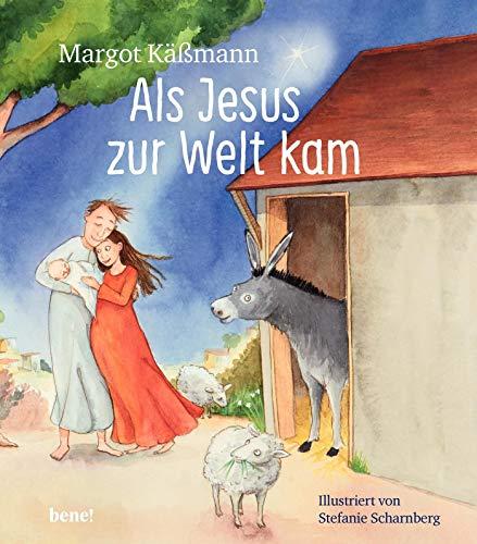Als Jesus zur Welt kam – ein Bilderbuch für Kinder ab 5 Jahren: Die Weihnachtsgeschichte zum Vorlesen