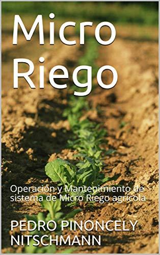 Micro Riego: Operación y Mantenimiento de sistema de Micro Riego agrícola