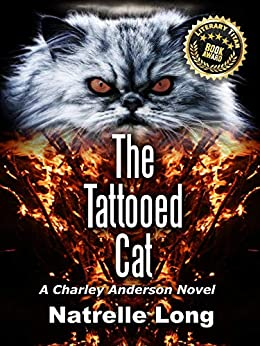 The Tattooed Cat: A Charley Anderson Novel by [Natrelle Long]