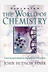 Exploring the World of Chemistry: From Ancient Metals to High-Speed Computers (Exploring Series) Paperback