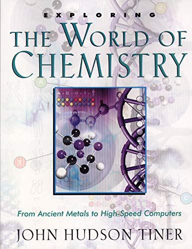 Exploring The World Of Chemistry From Ancient Metals To High Speed Computers Exploring Series Exploring New Leaf Press