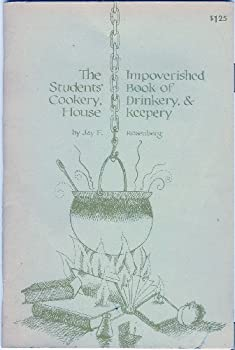 Paperback The Impoverished Students' Book of Cookery, Drinkery & Housekeepery Book