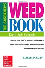 The Gardener's Weed Book: Earth-Safe Controls by Barbara Pleasant (1996-01-05)