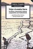 Viaje A La Madre Tierra: Periodismo, comunicación e historias comprometidas con el medioambiente: 34 (Cuadernos Livingstone)