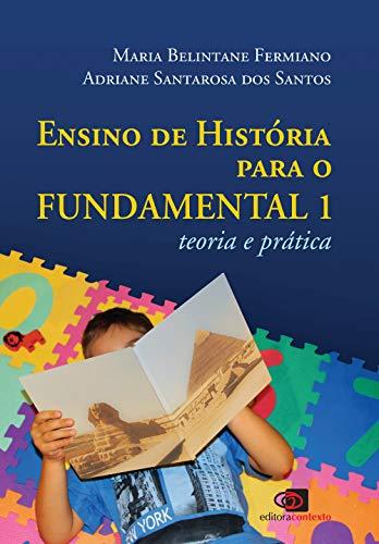 Ensino de história para o fundamental 1: Teoria e prática