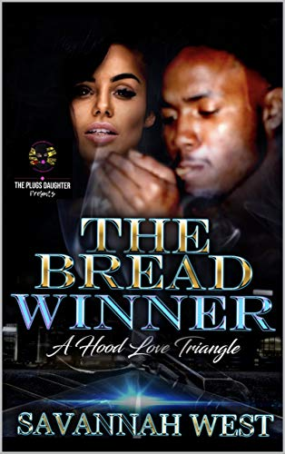 The Bread Winner: A Hood Love Triangle (English Edition)