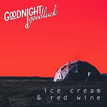 Ice Cream & Red Wine