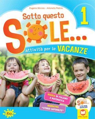Sotto questo sole... Attività per le vacanze-Fascicolo delle regole. Per la Scuola elementare. Con Libro: Storie capovolte: 1
