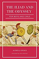 The Iliad and the Odyssey for boys and girls (Illustrated): Easy to Read Layout