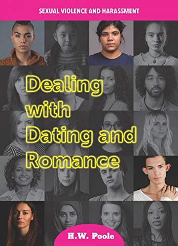 Poole, H: Dealing with Dating and Romance (Sexual Violence and Harassment)