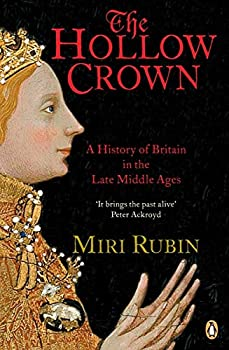 The Hollow Crown  A History of Britain in the Late Middle Ages
