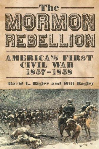 The Mormon Rebellion: America\'s First Civil War, 1857–1858 (English Edition)
