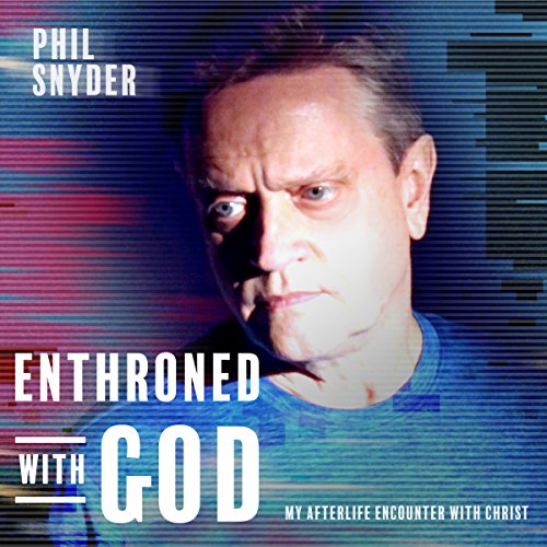 Enthroned with God: My Afterlife Encounter with Christ audiobook cover art