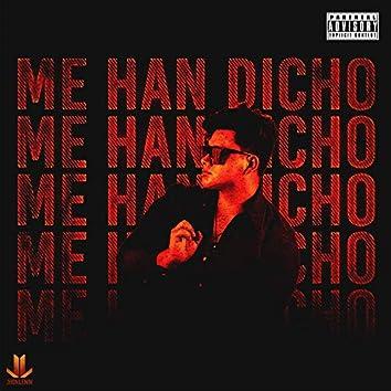 Me Han Dicho