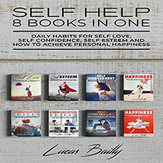 Self Help - 8 Books in One: Daily Habits for Self Love, Self Confidence, Self Esteem and How to Achieve Personal Happiness audiobook cover art