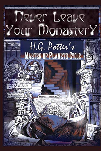 Never Leave Your Monastery: The Supernatural Journey of Brother Jacob Magister: Volume 1