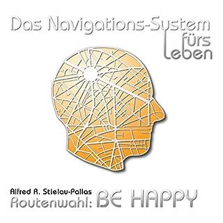Routenwahl: Be Happy (Das Navigations-System fürs Leben) Titelbild