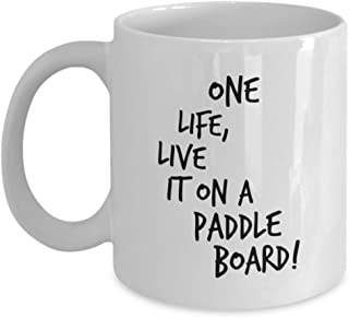 Boating Accessories for Men, Women, and Kids - One Life, Live It on a Paddle Board - Ceramic Coffee Mug - White, 11oz