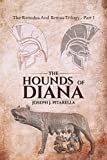The Hounds of Diana - The Romulus and Remus Trilogy - Part I