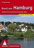Rund um Hamburg: Holsteinische Schweiz bis Lüneburger Heide. 60 Touren (Rother Wanderführer)