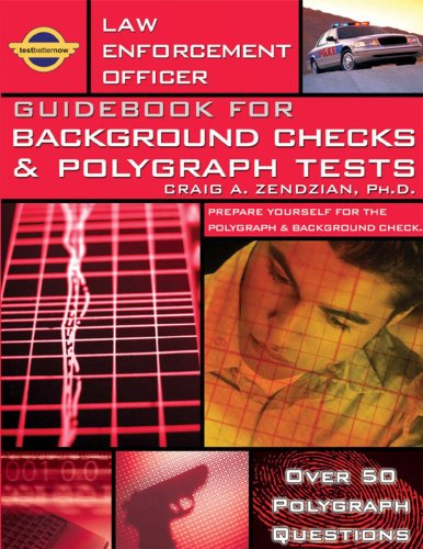 Law Enforcement Officer: Guidebook for Background Checks and Polygraph Tests (Law Enforcement Officer Guidebook 1) (English Edition)