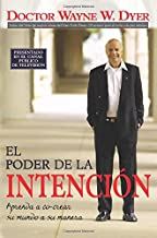 El Poder de la Intencion: Aprenda a Co-crear Su Mundo a Su Manera (Spanish Edition)