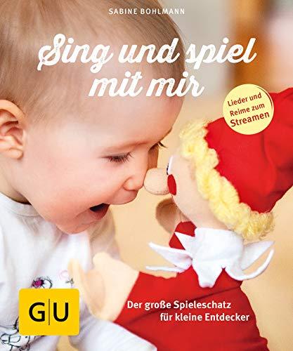 Sing und spiel mit mir: Der große Spieleschatz für kleine Entdecker (GU Einzeltitel Partnerschaft & Familie)