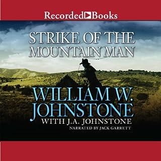 Strike of the Mountain Man     The Last Mountain Man, Book 40              Auteur(s):                                                                                                                                 William Johnstone                               Narrateur(s):                                                                                                                                 Jack Garrett                      Durée: 9 h et 7 min     Pas de évaluations     Au global 0,0