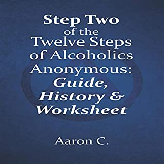 Step Two of the Twelve Steps of Alcoholics Anonymous: Guide & History audiobook cover art