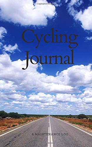 Cycling Journal & Maintenance Log: Cyclist Training Log and Bicycle Repair Record For Biking Enthusiasts To Record Their Performance
