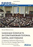 Language Conflicts in Contemporary Estonia, Latvia, and Ukraine: A Comparative...