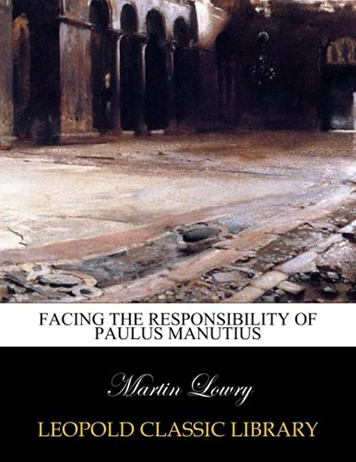 伝統自治的出席するFacing the responsibility of Paulus Manutius