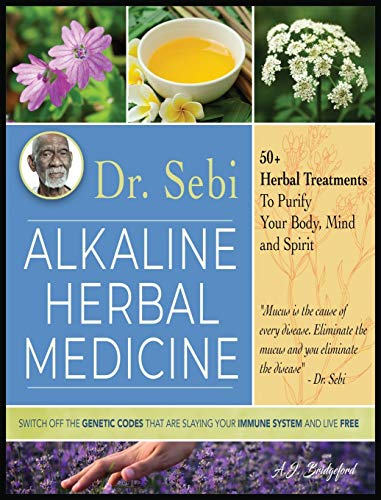 Dr. Sebi Alkaline Herbal Medicine: 50+ Herbal Treatments to Purify Body, Mind and Spirit | Switch Off The Genetic Codes That Are Slaying Your Immune System and Live Free (2)