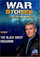 WAR STORIES WITH OLIVER NORTH: THE BLACK SHEEP SQUADRON