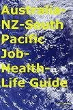 Australia-NZ-South Pacific Job-Health-Life Guide (English Edition)