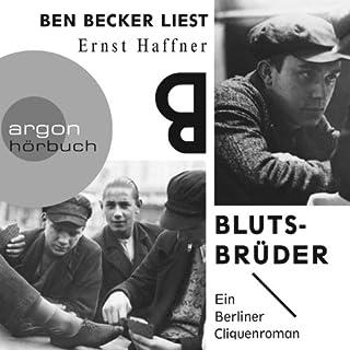 Blutsbrüder     Ein Berliner Cliquenroman              Autor:                                                                                                                                 Ernst Haffner                               Sprecher:                                                                                                                                 Ben Becker                      Spieldauer: 5 Std. und 47 Min.     55 Bewertungen     Gesamt 4,3