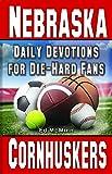 Daily Devotions for Die-Hard Fans Nebraska Cornhuskers