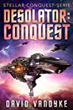 Desolator : Conquest (Stellar-Conquest-Serie 2) (German Edition)