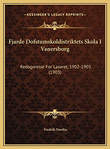 Fjarde Dofstumskoldistriktets Skola I Vanersborg: Redogorelse For Lasaret, 1902-1903 (1903)