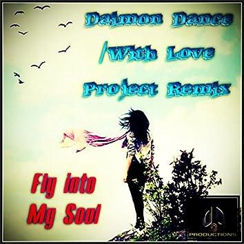 Fly Into My Soul