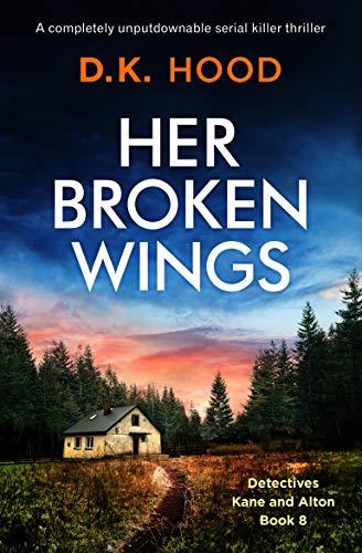 Her Broken Wings: A completely unputdownable serial killer thriller (Detectives Kane and...