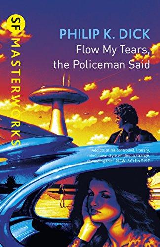 Flow My Tears, The Policeman Said (S.F. MASTERWORKS) (English Edition)